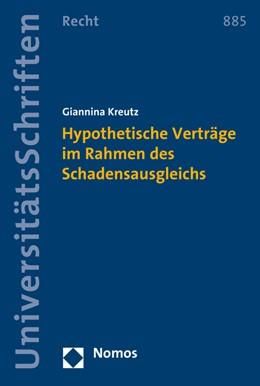 Abbildung von Kreutz   Hypothetische Verträge im Rahmen des Schadensausgleichs   1. Auflage   2016   885   beck-shop.de