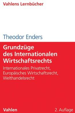 Abbildung von Enders   Grundzüge des Internationalen Wirtschaftsrechts   2. Auflage   2016   Internationales Privatrecht, E...