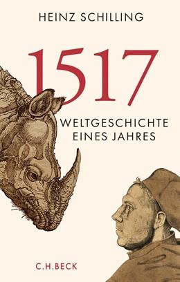 Abbildung von Schilling, Heinz | 1517 | 3. Auflage | 2017 | Weltgeschichte eines Jahres