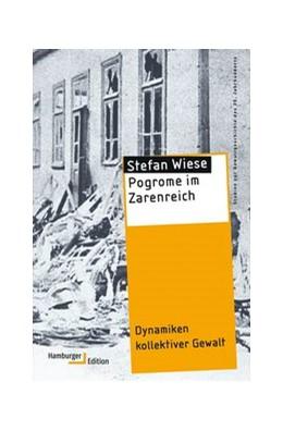 Abbildung von Wiese | Pogrome im Zarenreich | 2016 | Dynamiken kollektiver Gewalt
