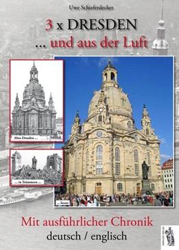 Abbildung von Schieferdecker   3 x Dresden...und aus der Luft   2016   Mit ausführlicher Chronik deut...
