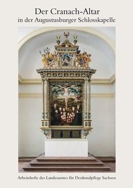 Abbildung von Der Cranach-Altar in der Augustusburger Schlosskapelle | 1. Auflage | 2015 | beck-shop.de