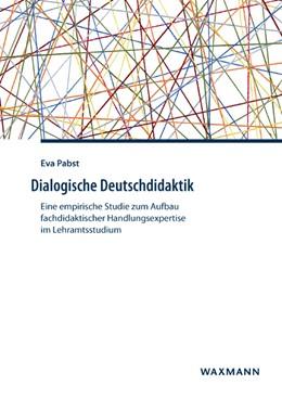 Abbildung von Pabst   Dialogische Deutschdidaktik   1. Auflage   2016   630   beck-shop.de