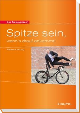 Abbildung von Herzog | Spitze sein, wenn`s drauf ankommt | 2. Auflage | 2022 | Wie wir aufhören, uns selbst z... | 00290
