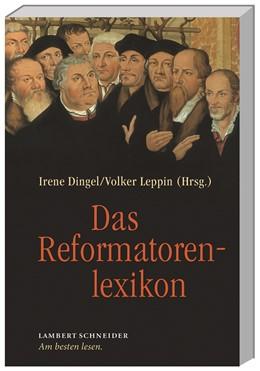 Abbildung von Dingel / Leppin | Das Reformatorenlexikon | 2. Auflage | 2016 | beck-shop.de