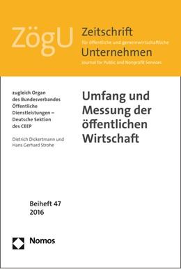 Abbildung von Dickertmann / Strohe   Umfang und Messung der öffentlichen Wirtschaft   2016   ZögU Beiheft 47