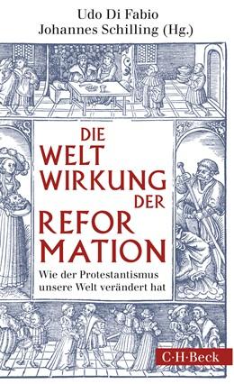 Abbildung von Di Fabio, Udo/ Schilling, Johannes | Weltwirkung der Reformation | 2017 | Wie der Protestantismus unsere... | 6261