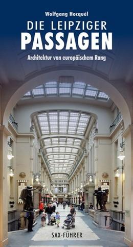 Abbildung von Hocquél | Die Leipziger Passagen | 4., geänderte und erweiterte Auflage | 2014 | Architektur von europäischem R...