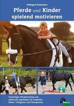 Abbildung von Rosemann   Kinder und Pferde spielend motivieren   3. Auflage   2016   beck-shop.de
