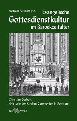 Abbildung von Ratzmann | Evangelische Gottesdienstkultur im Barockzeitalter | 1. Auflage | 2014 | beck-shop.de