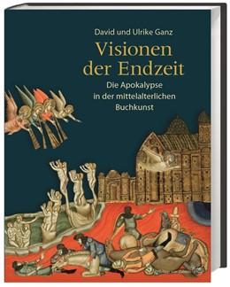 Abbildung von Ganz | Visionen der Endzeit | 2016 | Die Apokalypse in der mittelal...