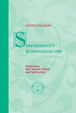 Abbildung von Sathya Sai Baba   Sommersegen in Brindavan / Sathya Sai Baba - Sommersegen in Brindavan 1990   2. überarbeitete Auflage   2016   Ansprachen über indische Kultu...
