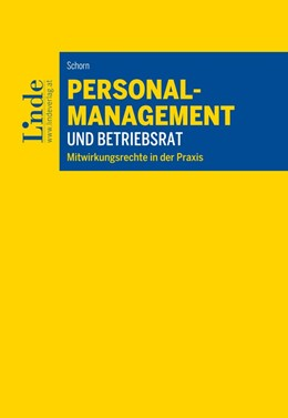 Abbildung von Schorn | Personalmanagement und Betriebsrat | 1. Auflage 2016 | 2016 | Mitwirkungsrechte in der Praxi...