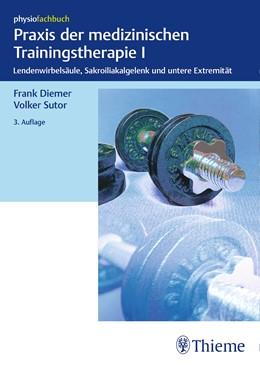 Abbildung von Diemer / Sutor | Praxis der medizinischen Trainingstherapie I | 3. Auflage | 2017 | beck-shop.de