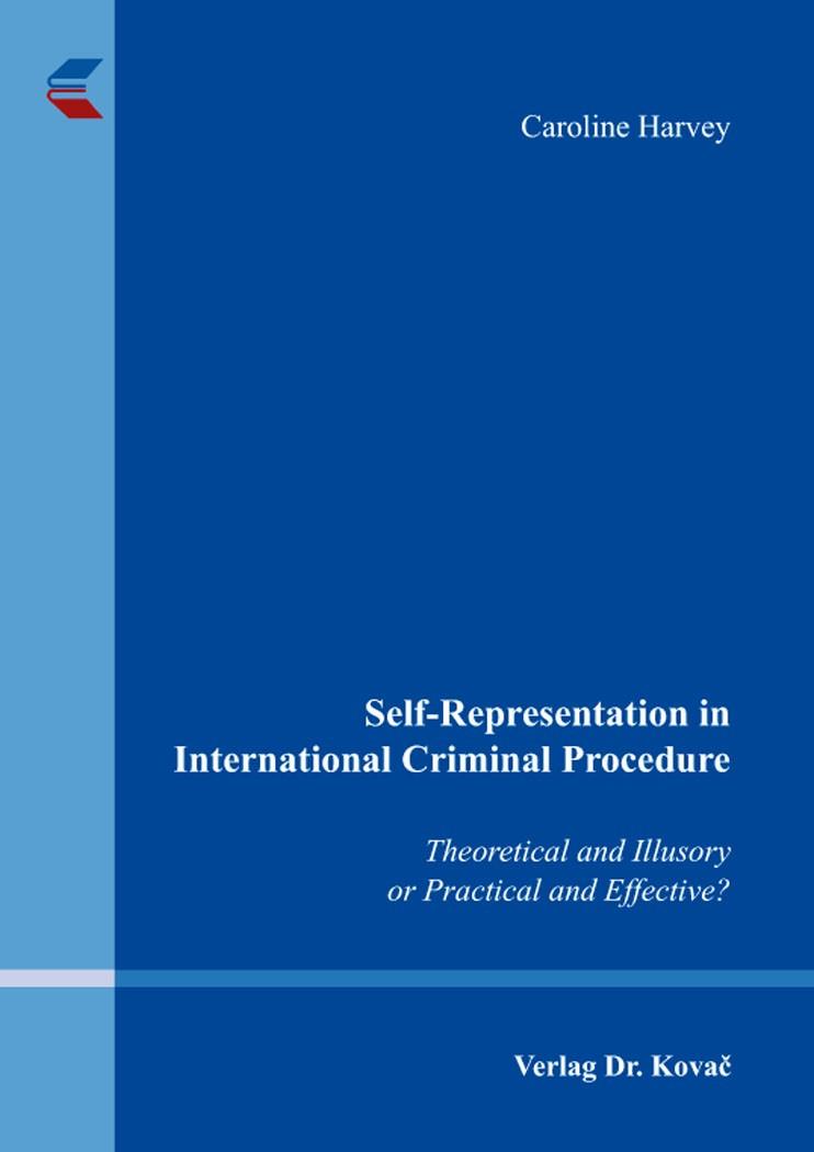 Abbildung von Harvey   Self-Representation in International Criminal Procedure   2016