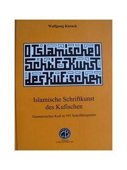 Abbildung von Islamische Schriftkunst des Kufischen | 1. Auflage | 2014 | beck-shop.de
