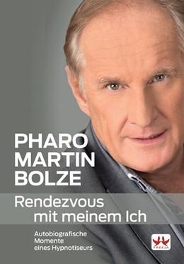 Abbildung von Bolze   Pharo Martin Bolze   2016   Rendezvouz mit meinem Ich