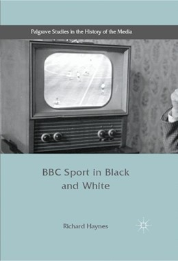 Abbildung von Haynes | BBC Sport in Black and White | 1. Auflage | 2016 | beck-shop.de