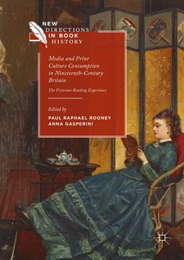 Abbildung von Rooney / Gasperini | Media and Print Culture Consumption in Nineteenth-Century Britain | 1. Auflage | 2016 | beck-shop.de