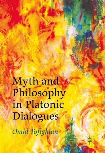 Abbildung von Tofighian | Myth and Philosophy in Platonic Dialogues | 1st ed. 2016 | 2017