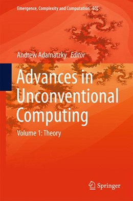 Abbildung von Adamatzky | Advances in Unconventional Computing | 1st ed. 2017 | 2016 | Volume 1: Theory | 22