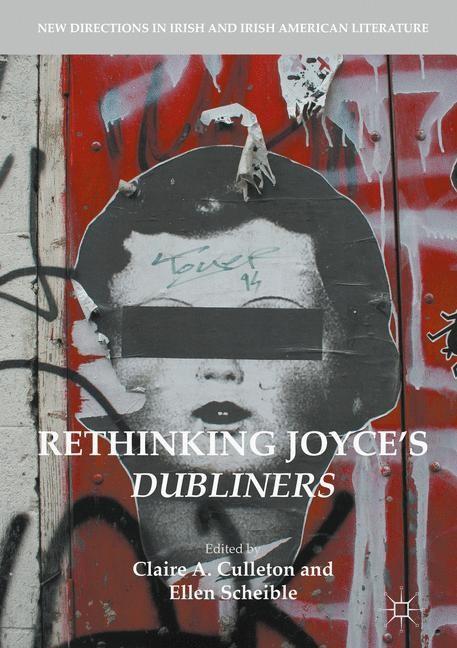 Abbildung von Culleton / Scheible   Rethinking Joyce's Dubliners   1st ed. 2017   2017
