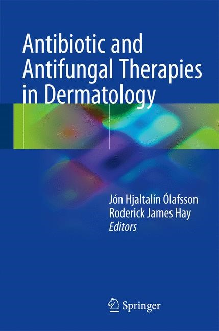 Antibiotic and Antifungal Therapies in Dermatology | Ólafsson / Hay | 1st ed. 2016, 2016 | Buch (Cover)
