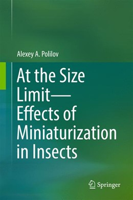 Abbildung von Polilov | At the Size Limit - Effects of Miniaturization in Insects | 1st ed. 2016 | 2016