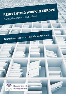 Abbildung von Méda / Vendramin | Reinventing Work in Europe | 1st ed. 2017 | 2016 | Value, Generations and Labour