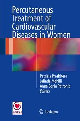 Abbildung von Presbitero / Mehilli / Petronio | Percutaneous Treatment of Cardiovascular Diseases in Women | 1st ed. 2017 | 2016