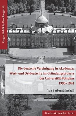 Abbildung von Marshall   Die deutsche Vereinigung in Akademia: West- und Ostdeutsche im Gründungsprozess der Universität Potsdam 1990–1994.   2016   49