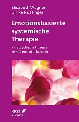 Abbildung von Wagner / Russinger | Emotionsbasierte systemische Therapie | 2. Druckaufl. | 2019 | Intrapsychische Prozesse verst... | 285