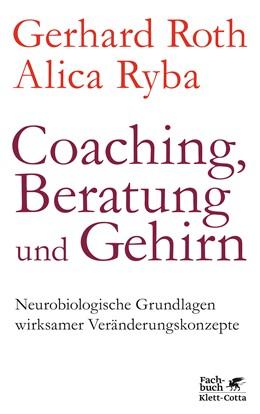 Abbildung von Roth / Ryba | Coaching, Beratung und Gehirn | 4. Auflage | 2019 | beck-shop.de