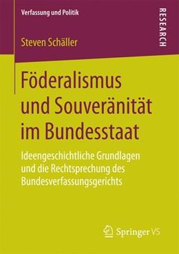 Abbildung von Schäller | Föderalismus und Souveränität im Bundesstaat | 2016 | Ideengeschichtliche Grundlagen... | 2
