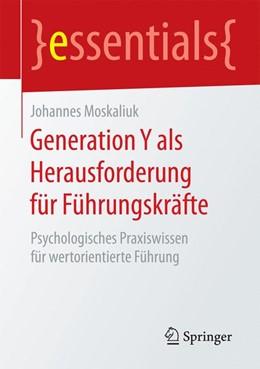 Abbildung von Moskaliuk | Generation Y als Herausforderung für Führungskräfte | 2016 | Psychologisches Praxiswissen f...