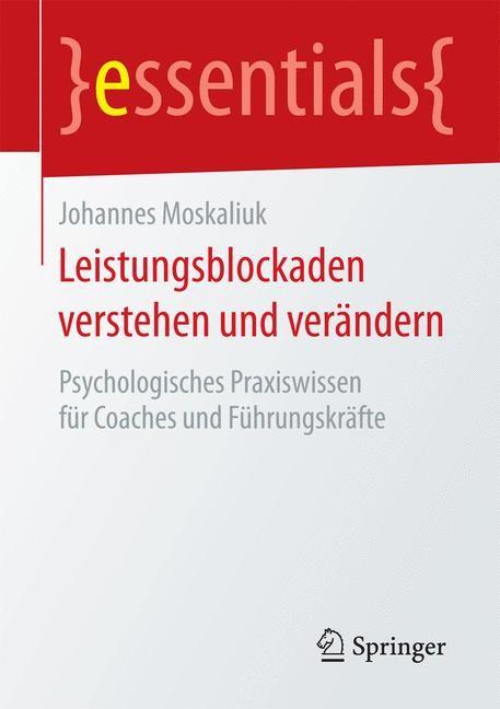 Leistungsblockaden verstehen und verändern   Moskaliuk, 2016   Buch (Cover)