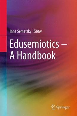 Abbildung von Semetsky | Edusemiotics – A Handbook | 1. Auflage | 2016 | beck-shop.de