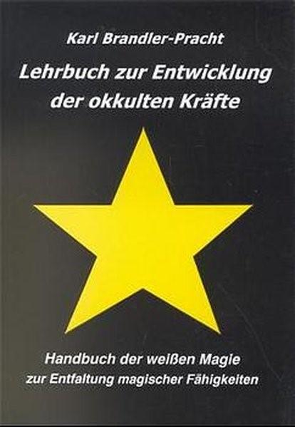 Lehrbuch zur Entwicklung der okkulten Kräfte   Brandler-Pracht, 1998   Buch (Cover)
