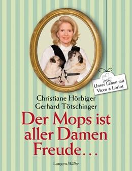 Abbildung von Hörbiger / Tötschinger | Der Mops ist aller Damen Freude | 2016 | Unser Leben mit Vicco und Lori...