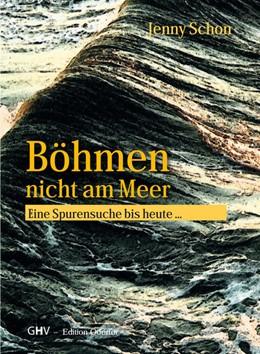 Abbildung von Schon | Böhmen nicht am Meer | 2016 | Eine Spurensuche bis heute