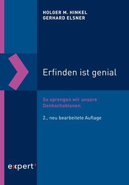Abbildung von Hinkel / Elsner | Erfinden ist genial | 2., neu bearbeitete Auflage | 2019 | So sprengen wir unsere Denksch...