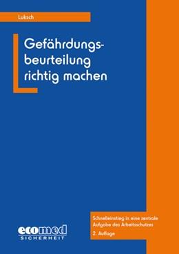 Abbildung von Luksch | Gefährdungsbeurteilung richtig machen | 2. Auflage | 2016 | beck-shop.de