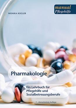 Abbildung von Kogler   Pharmakologie   7., überarbeitete Auflage   2016   Ein Lehrbuch für Pflege- und S...