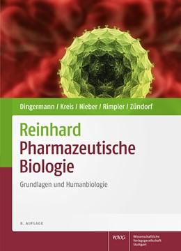Abbildung von Dingermann / Kreis / Nieber / Rimpler / Zündorf | Reinhard • Pharmazeutische Biologie | 8., völlig neu bearbeitete und erweiterte Auflage | 2016 | Grundlagen und Humanbiologie