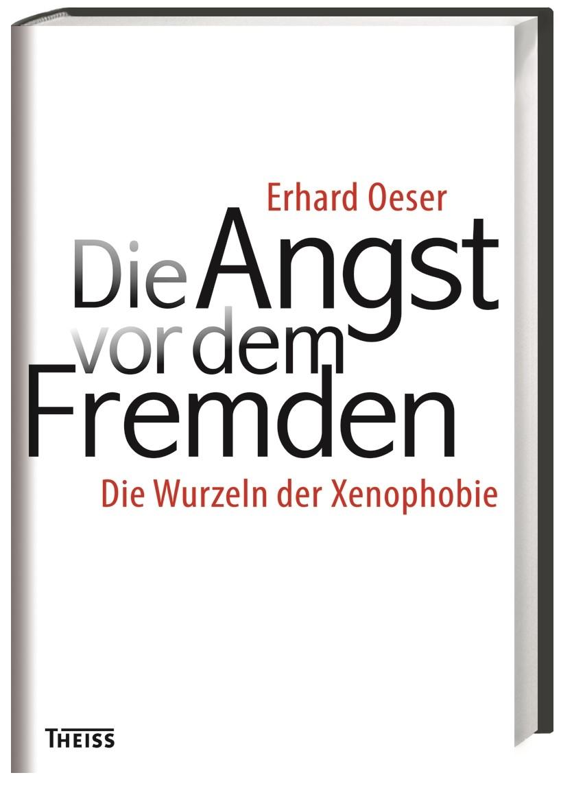 Die Angst vor dem Fremden | Oeser | 2., durchges. u. erw. Aufl., 2016 | Buch (Cover)