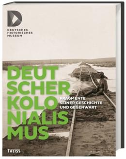Abbildung von Deutscher Kolonialismus | 2016 | Fragmente seiner Geschichte un...