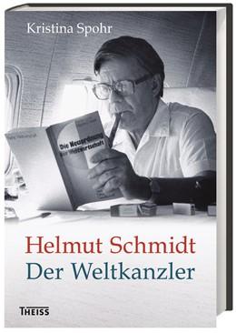 Abbildung von Spohr   Helmut Schmidt. Der Weltkanzler   1. Auflage   2016   beck-shop.de