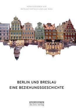 Abbildung von Hartwich / Rada | Berlin und Breslau | 1. Auflage | 2016 | beck-shop.de