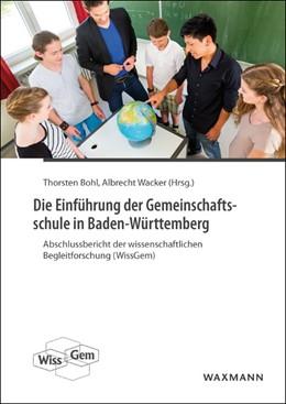 Abbildung von Bohl / Wacker | Die Einführung der Gemeinschaftsschule in Baden-Württemberg | 2016 | Abschlussbericht der wissensch...
