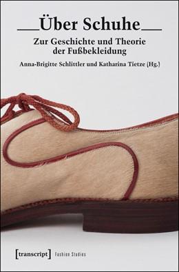 Abbildung von Schlittler / Tietze | Über Schuhe | 2016 | Zur Geschichte und Theorie der... | 6